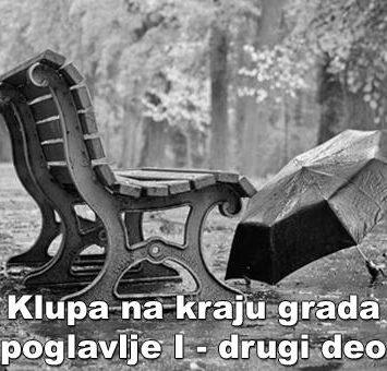 KLUPA NA KRAJU GRADA – poglavlje I (drugi deo)-lija M. Popović – Pop